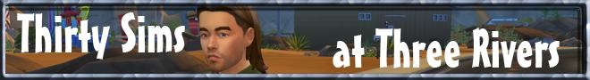 Thirty Sims at Three Rivers